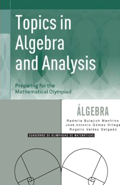 Topics in Algebra and Analysis